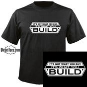 "Image of ""It's Not What You Buy, It's What You Build"" T Shirt or Hoody"
