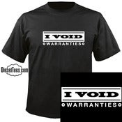 "Image of ""I Void Warranties"" T Shirt"