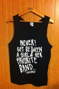 "Image of ""Never Get Between A Girl & Her Favorite Band"" (Tee)"