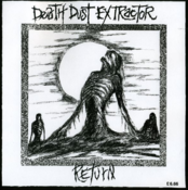 "Image of  DEATH DUST EXTRACTOR / RETURN ""MAKE A NOISE OR NOT AT ALL"" split 7"""