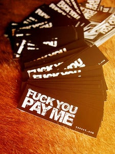 Image of FUCK YOU, PAY ME Stickers