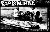 Image of Bombsplinter-Cry and Scream in Pain Wounded By... Cassette