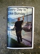 Image of Every Day Is Like Sunday zine by Sam Milianta