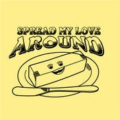 Image of Spread my love around
