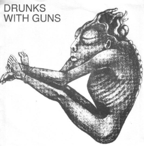 "Image of DRUNKS WITH GUNS - <i>DRUNKS WITH GUNS</i> (STATIC 7"", 1990)"