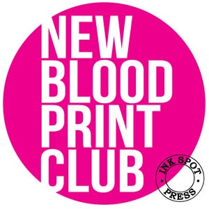 Image of NEW BLOOD PRINT CLUB: JUNE 2nd