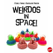 Image of Weirdos in Space: Wave 1 feat Rampage Toys & Blurble