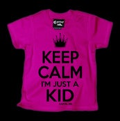 Image of Keep Calm I'm Just a Kid T-Shirt Style # 1121