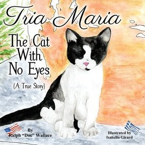 Image of NEW! Tria Maria - The Cat With No Eyes (A True Story) Children's Book