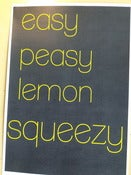 Image of ONE ONLY  Easy peasy lemon squeezy $5.00 (print has been redesigned)
