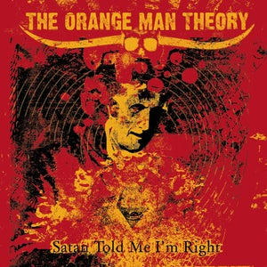Image of The Orange Man Theory - Satan Told Me I'm Right [digipak]