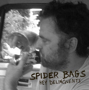 Image of Spider Bags - Hey Delinquents 7""