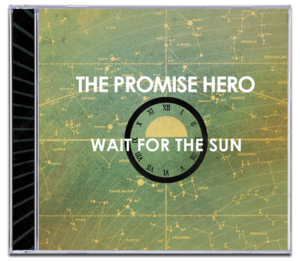 Image of THE PROMISE HERO<br><i>Wait for the Sun</i><br>CD