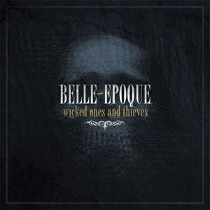Belle Epoque - Wicked Ones And Thieves (EP) (2009) [/]