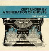 Image of THE AMISTAD - KEPT UNDER BY A GENERATION OF GHOSTS LP