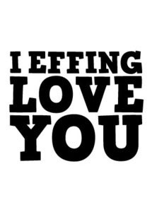 Image of I Effing Love You