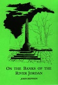 Image of On the Banks of the River Jordan - Swan River Press Haunted Histories #7 HALF PRICE