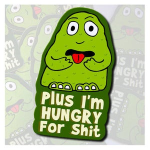 Image of Hungry For Shit Sticker