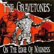 Image of The Gravetones- On the Edge of Madness