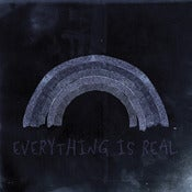 Image of Everything Is Real