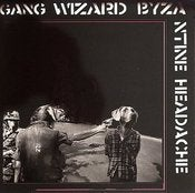 Image of GANG WIZARD byzantine headache cd