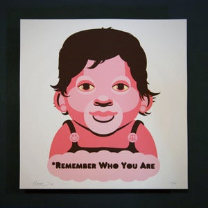 Image of Remember Who You Are - Limited Edition Print