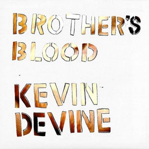 Image of Kevin Devine - Brother's Blood CD (signed copies available)
