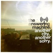 Image of The Answering Machine - Another City, Another Sorry (CD)