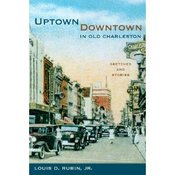 Image of <i>Uptown/ Downtown in Old Charleston</i><br>Louis Rubin