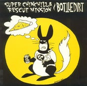 "Image of Super Chinchilla Rescue Mission / Bottledirt - Split 7"" (Snuffy Smile)"