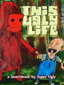 Image of This Ugly Life Sketchbook
