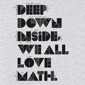 Image of Deep Down Inside, We All Love Math T-shirt
