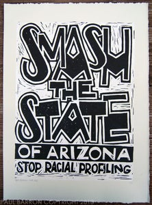 Image of SMASH THE STATE of Arizona - Lino/Woodcut