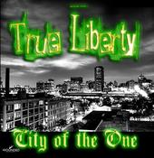 Image of True Liberty - City of One