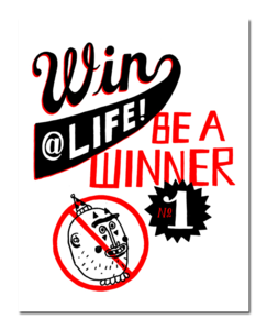 Image of Win at Life Print