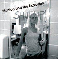 Image of Monica & The Explosion 'SHUT UP!'