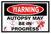 Image of WARNING Autopsy Sign