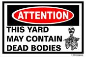 Image of Attention This Yard may contain dead bodies