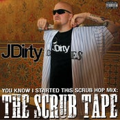 Image of You Know I Started This Scrub Hop Mix: The Scrub Tape
