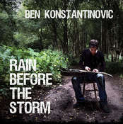 Image of Ben Konstantinovic - Rain Before the Storm E.P. Limited Edition