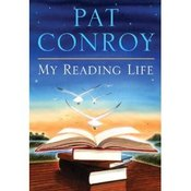 Image of &lt;i&gt;My Reading Life&lt;/i&gt;&lt;br&gt; Pat Conroy&lt;br&gt;SIGNED