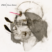 Image of Never Better - P.O.S.