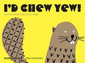 Image of I'd Chew Yew!
