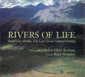 Image of Hardcover, 'Rivers of Life: Southwest Alaska, The Last Great Salmon Fishery', 2001