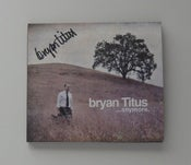 "Image of CD: bryan Titus ""... anymore"" autographed!"