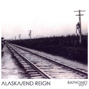 Image of ALASKA/ END REIGN SPLIT 'BAPHOMET' 7""