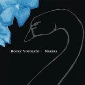 Image of Rocky Votolato: Makers CD + MP3 Download