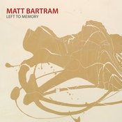 Image of Matt Bartram - Left to Memory