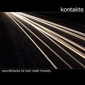 Image of Kontakte - Soundtracks to Lost Road Movies