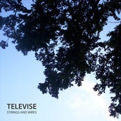 Image of Televise - Strings and Wires (Sold Out)